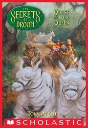 The Secrets of Droon #10: Quest for the Queen ebook by Tony Abbott,Tim Jessell