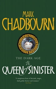 The Queen Of Sinister - The Dark Age eBook by Mark Chadbourn