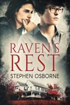 Raven's Rest ebook by Stephen Osborne