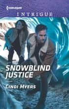 Snowblind Justice ebook by Cindi Myers