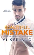 Beautiful Mistake ebook by Vi Keeland