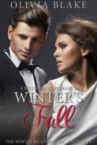 Winter's Fall - A Billionaire Romance ebook by Olivia Blake