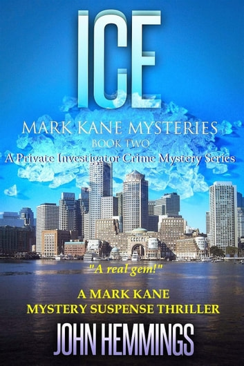 ICE - MARK KANE MYSTERIES, #2 ebook by John Hemmings