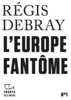 Tracts (N°1) - L'Europe fantôme ebook by Régis Debray