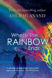 Where The Rainbow Ends ebook by Anurag Anand