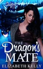 The Dragon's Mate (Book Seven) ebook by