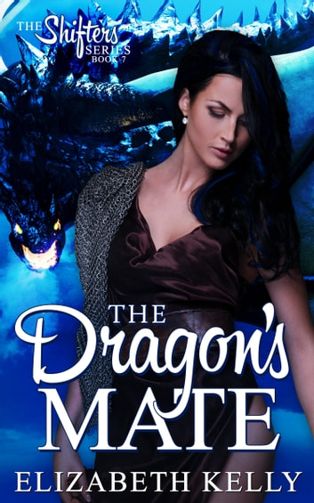 The Dragon's Mate (Book Seven) ebook by Elizabeth Kelly