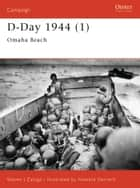 D-Day 1944 (1) - Omaha Beach ebook by Steven J. Zaloga, Howard Gerrard