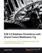EJB 3.0 Database Persistence with Oracle Fusion Middleware 11g ebook by Deepak Vohra