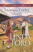 Montana Cowboy Daddy - A Single Dad Romance eBook by Linda Ford