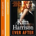 Ever After (Rachel Morgan / The Hollows, Book 11) audiobook by Kim Harrison