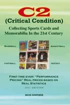 C2: Collecting Sports Cards and Memorabilia In The 21st Century ebook by Rick Gunther