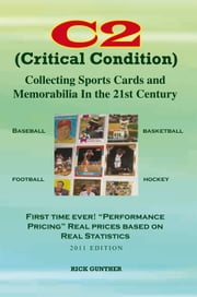 C2: Collecting Sports Cards and Memorabilia In The 21st Century - Collecting Sports Cards and Memorabilia In The 21st Century ebook by Rick Gunther