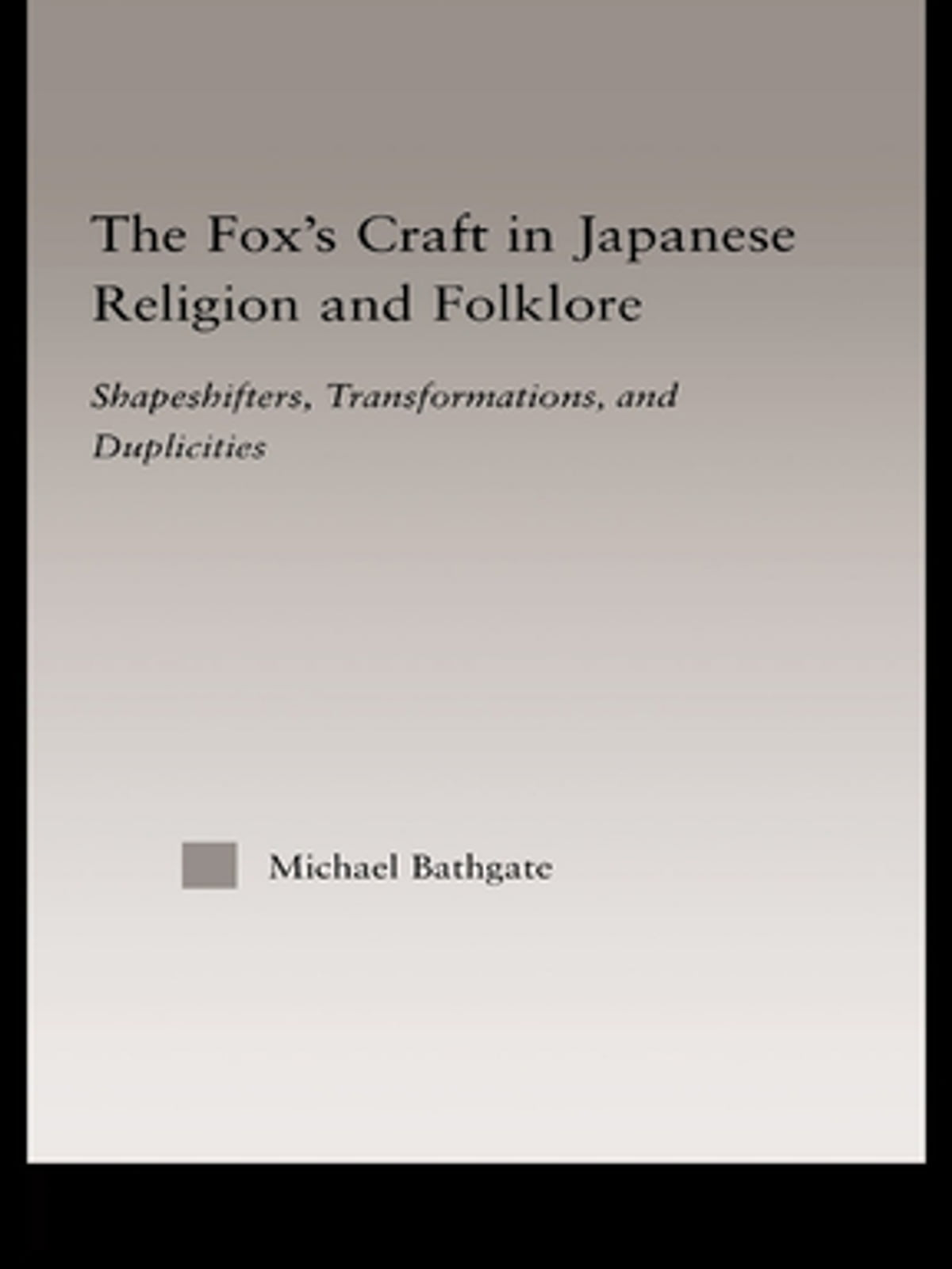 The Fox's Craft in Japanese Religion and Culture ebook by Michael Bathgate  - Rakuten Kobo