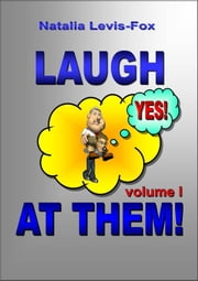 Laugh At Them ebook by Natalia Levis-Fox