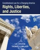 Constitutional Law for a Changing America - Rights, Liberties, and Justice ebook by Lee J. Epstein, Thomas G. Walker