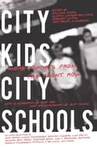 City Kids, City Schools ebook by William Ayers,Gloria Ladson-Billings,Gregory Michie,Ruby Dee