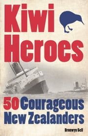 Kiwi Heroes ebook by Bronwyn Sell