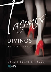 Tacones divinos ebook by Rafael  Trujillo  Navas