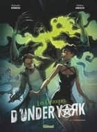 Les Chroniques d'Under York - Tome 02 ebook by Sylvain Runberg, Mirka Andolfo