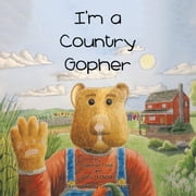 I'm a Country Gopher ebook by Stephen Foss, Ben Richards, Tony McMehan