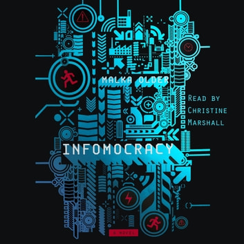 Infomocracy - Book One of the Centenal Cycle audiobook by Malka Older