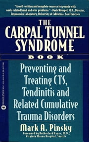 The Carpal Tunnel Syndrome Book - Preventing and Treating CTS ebook by Mark A. Pinsky