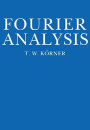 Fourier Analysis ebook by T. W. Körner