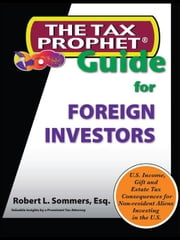 The Tax Prophet Guide for Foreign Investors ebook by Kobo.Web.Store.Products.Fields.ContributorFieldViewModel