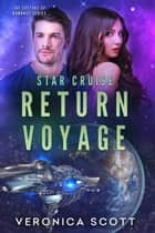 Star Cruise Return Voyage ebook by Veronica Scott