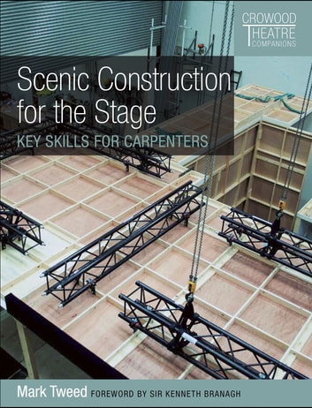Scenic Construction for the Stage - Key Skills for Carpenters ebook by Mark Tweed