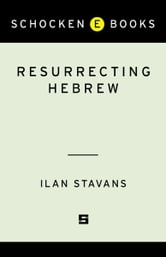 Resurrecting Hebrew ebook by Ilan Stavans