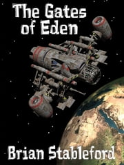 The Gates of Eden: A Science Fiction Novel ebook by Brian Stableford