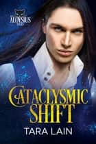 Cataclysmic Shift ebook by Tara Lain