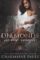 Diamonds in the Rough - A Diamond Magnate Novel ebook by
