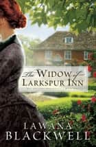 Widow of Larkspur Inn, The (The Gresham Chronicles Book #1) ebook by Lawana Blackwell