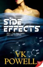 Side Effects ebook by VK Powell