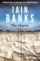The Quarry ebook by Iain M. Banks
