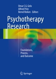 Psychotherapy Research - Foundations, Process, and Outcome ebook by Alfred Pritz,Bernd Rieken,Omar Gelo