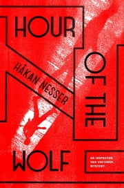 Hour of the Wolf - An Inspector Van Veeteren Mystery ebook by Hakan Nesser,Laurie Thompson