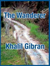 The Wanderer ebook by Kahlil Gibran