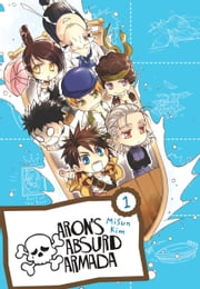 Aron's Absurd Armada, Vol. 1 ebook by MiSun Kim