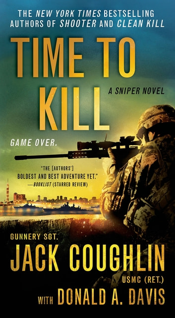 Time to Kill - A Sniper Novel eBook by Donald A. Davis,Sgt. Jack Coughlin