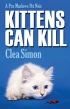 Kittens Can Kill ebook by Clea Simon