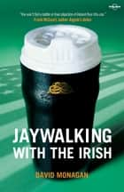 Jaywalking with the Irish ebook by Lonely Planet