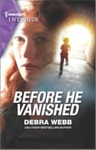 Before He Vanished ebook by Debra Webb