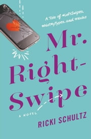 Mr. Right-Swipe ebook by Ricki Schultz