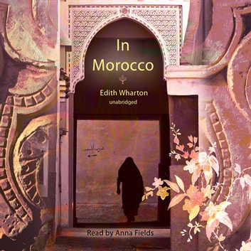 In Morocco audiobook by Edith Wharton