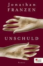 Unschuld ebook by Jonathan Franzen, Bettina Abarbanell, Eike Schönfeld