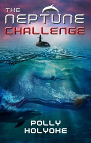The Neptune Challenge ebook by Polly Holyoke